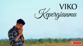 Viko - Kepergianmu (Official Lyric Video)