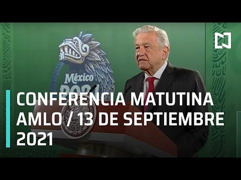 AMLO Conferencia Hoy / 13 de septiembre 2021