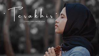 Terakhir - Sufian Suhaimi Cover Cindi Cintya Dewi ( Cover Video Clip )
