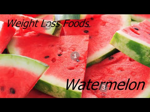 Watermelon Weight Loss Foods - Healthy Lose Weight Diet