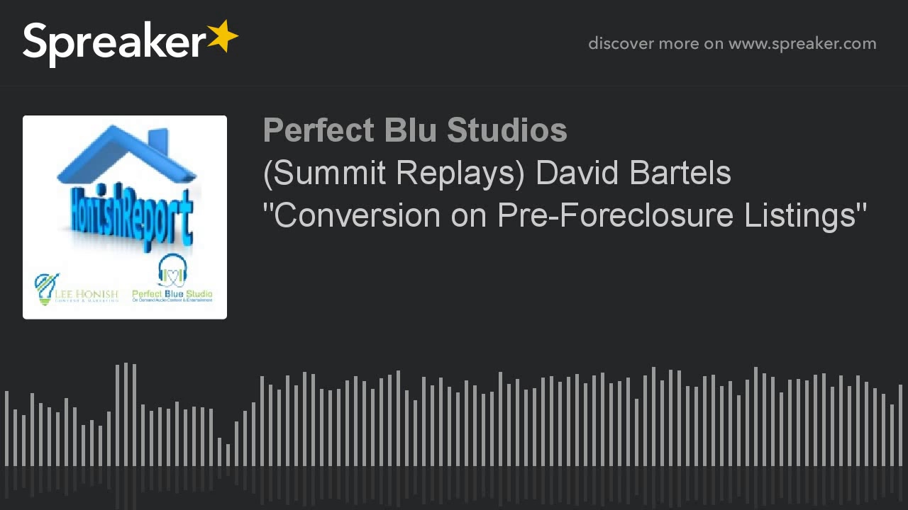 """summit replays) david bartels """"conversion on pre-foreclosure"""