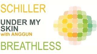 Schiller - Under My Skin with Kim Sanders