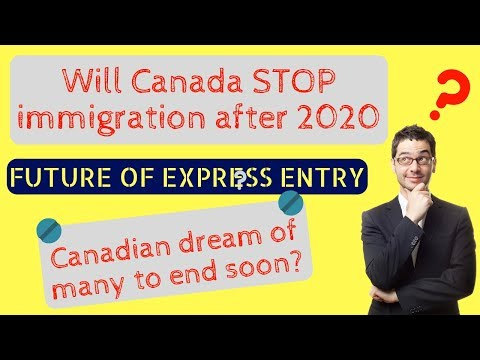 🇨🇦 Will Express Entry END after 2020 ?