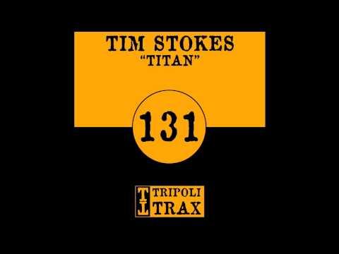 Tim Stokes - TITAN (Tripoli Trax)