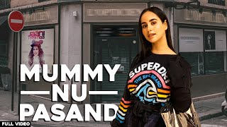 MUMMY NU PASAND  (Full Video) | SUNANDA SHARMA | JAANI | New Punjabi Songs 2019 | MAD 4 MUSIC