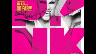 4. Just like a pill (P!NK, Greatest Hits... So Far!!!)