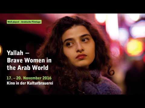 Arabische Filmtage: Yallah - Brave Women in the Arab World - Trailer