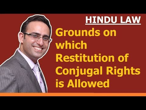 Restitution of Conjugal Rights (Part-2) (Grounds on which Restitution of Conjugal Rights is Allowed)