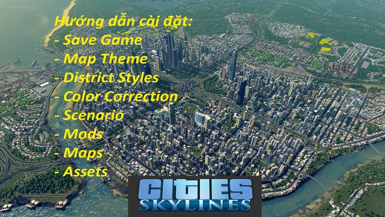 Cities Skyline Campus| Cách cài đặt file Save Game, Scenario, Map Theme,  Color Correction