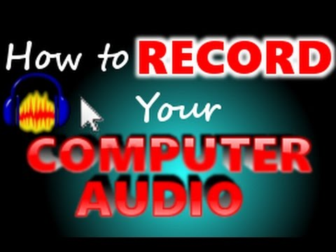 How to RECORD AUDIO FOR FREE on the INTERNET and COMPUTER for WINDOWS 10 Using Audacity 2017