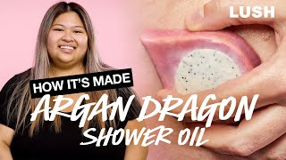 Lush How It's Made: Argan Dragon Shower Oil
