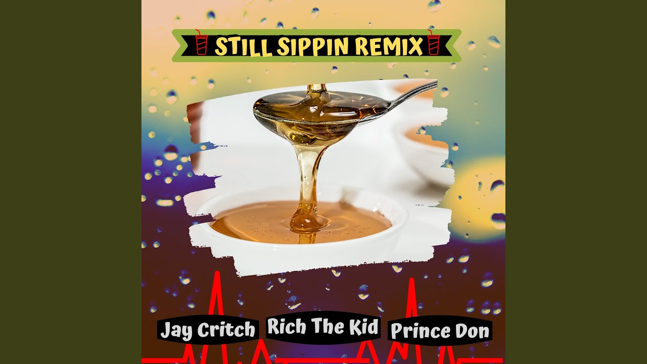 Still Sippin (Remix)