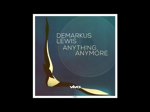 Demarkus Lewis- Anything, Anymore (Original Mix) [Viva Recordings]