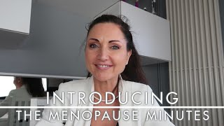 INTRODUCING The Menopause Minutes -  Information on how to cope