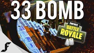 33 BOMB - Fortnite: Battle Royale