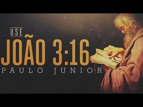 USE JOÃO 3:16 - Paulo Junior