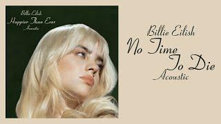 Billie Eilish - N๐ Time To Die (Acoustic)