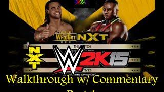 WWE 2K15 Who Got NXT - Bo Dallas vs Big E Langston - Walkthrough with Commentary