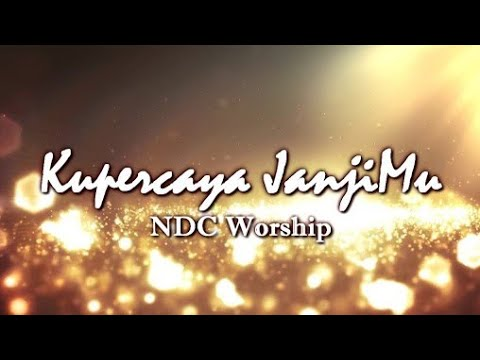 Kupercaya JanjiMu - NDC Worship (Album Faith)