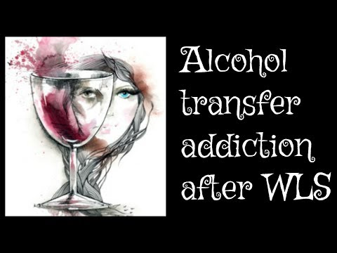 Alcoholism after weight loss surgery | alcohol transfer addiction after WLS RNY, VSG