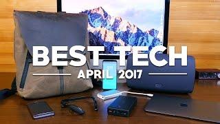 Best Tech of April 2017!