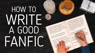 How to Write A Good Fanfiction