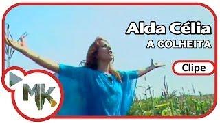 Alda Célia - A Colheita (Clipe Oficial MK Music)