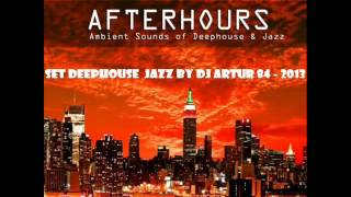 set Deephouse & Jazz by dj artur 84   2013