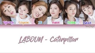 LABOUM (라붐) – Caterpillar Lyrics (Han Rom Eng COLOR CODED)