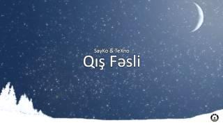 SayKo ft TeXno - Qış Fəsli