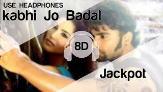 kabhi-jo-baadal-barse-8d-audio-song-jackpot-high-quality-f0-9f-8e-a7