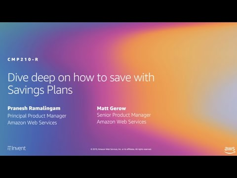 AWS re:Invent 2019: [REPEAT 1] Dive deep on how to save with AWS Savings Plans (CMP210-R1)