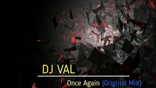 DJ VAL - Once again (Original Mix)