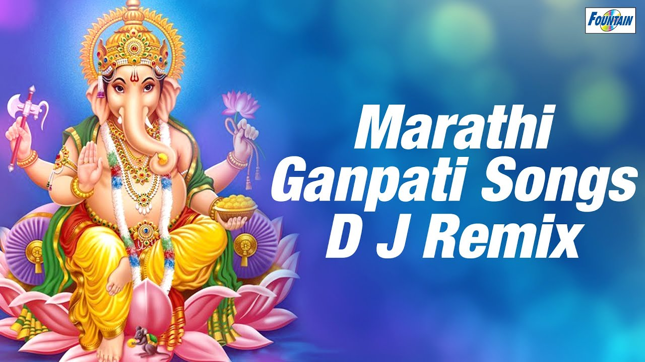 Top 13 Ganpati Songs Marathi DJ Non Stop