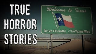 3 True Horror Stories From Texas [Viewer Submissions]