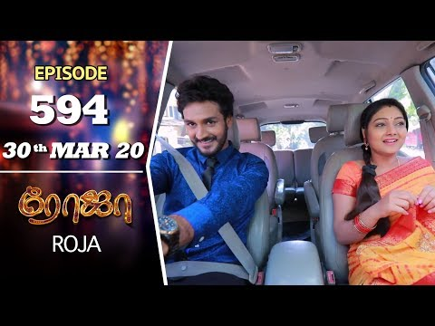 ROJA Serial | Episode 594 | 30th Mar 2020 | Priyanka | SibbuSuryan | SunTV Serial |Saregama TVShows