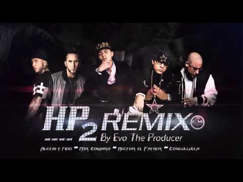 HP Remix 2 - Hector El Father, Cosculluela, Alexis y Fido , Mr Edward Reggaeton Nuevo 2014