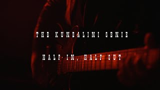 The Kundalini Genie - Half In, Half Out (Official Video)