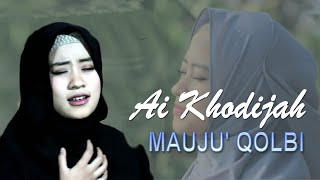 MAUJU' QOLBI Cover By AI KHODIJAH ( El - Mighwar )