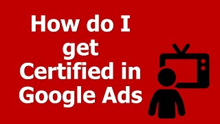 How do I get Certified in Goog…