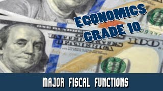 Economics : Public Finance | Major Fiscal Functions