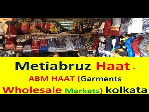 Metiabruz Haat ( Garments Wholesaler Markets / ABM Haat - kolkata