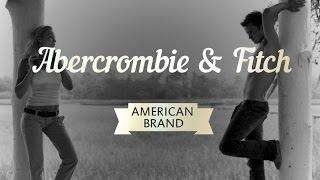 Abercrombie & Fitch: история бренда