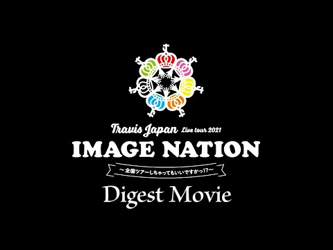 "Download ""Travis Japan Live tour 2021 IMAGE NATION~ Zenkoku tour shi chatte mo īdesu ka!?~"" Digest (Part 1.)"