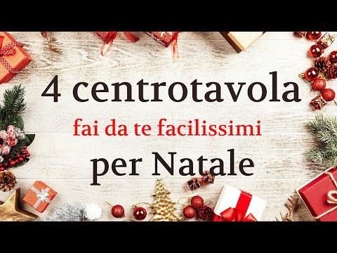 CENTROTAVOLA NATALIZIO Fai Da Te: 4 Idee FACILISSIME Da Fare - Idee Per Natale