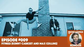 The Front Lounge #009 - FITNESS (Max Collins & Kenny Carkeet)