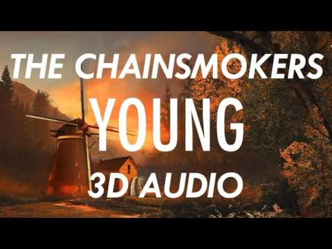 [3D AUDIO] The Chainsmokers - Young (USE HEADPHONES!!!)
