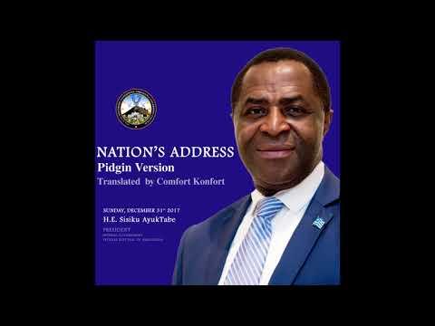 Pidgin Version of Nation's Address by H.E Sisiku AyukTabe