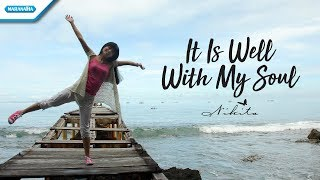 It Is Well With My Soul - Nikita (Video Lyric)