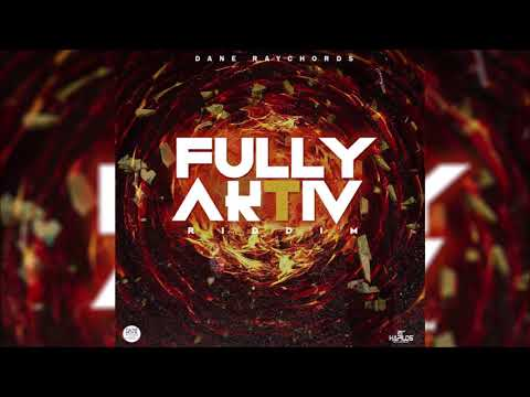 FULLY AKTIV RIDDIM MIX ▶OCT 2018▶ RYGIN KING,DANE RAY,BEENIE,STARFACE & MORE (DANE RAY RECORDS)